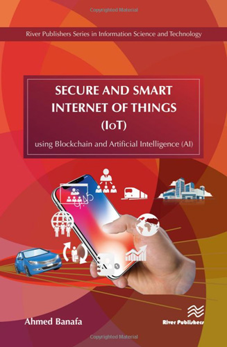 Cover: Secure and Smart Internet of Things (IoT) Using Blockchain and Artificial Intelligence