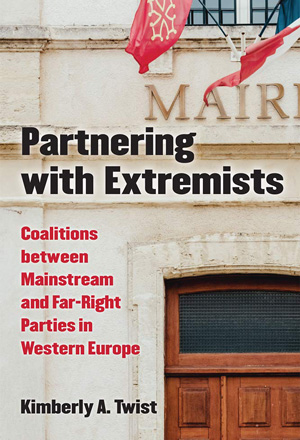 Cover for Partnering With Extremists: Coalitions Between Mainstream and Far-Right Parties in Western Europe