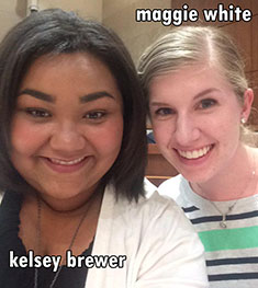 Kelsey Brewer and Maggie Smith